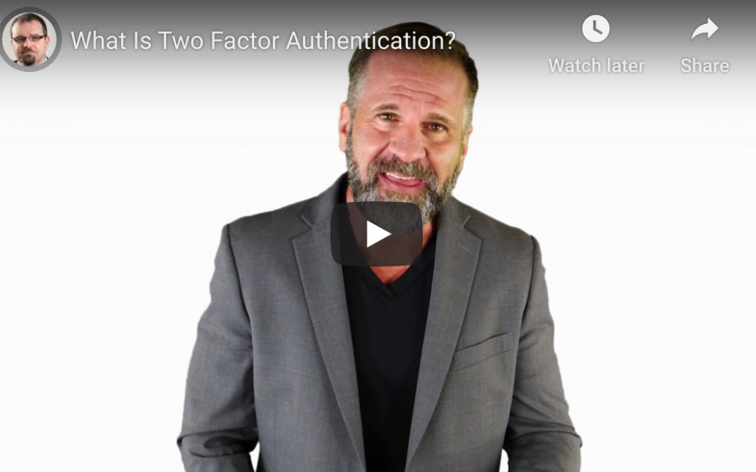 What You Need to Know About Two Factor Authentication
